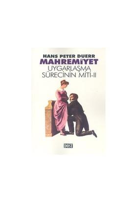 Mahremiyet Uygarlaşma Sürecinin Miti 2-Hans Peter Duerr