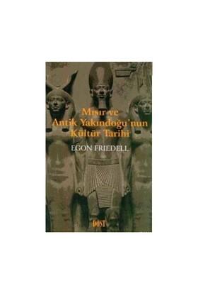 Mısır Ve Antik Yakındoğu'nun Kültür Tarihi - Egon Friedell