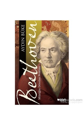 Beethoven - Müziğin Dönüm Noktası-Aydın Büke