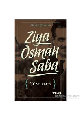 Cümlemiz -Bütün Şiirleri--Ziya Osman Saba