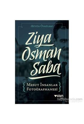 Mesut İnsanlar Fotoğrafhanesi -Bütün Öyküleri--Ziya Osman Saba