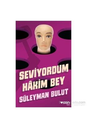 Seviyordum Hâkim Bey-Süleyman Bulut