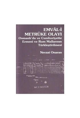 Emval-i Metruke Olayı - Osmanlı'da ve Cumhuriyette Ermeni ve Rum Mallarının Türkleştirilmesi
