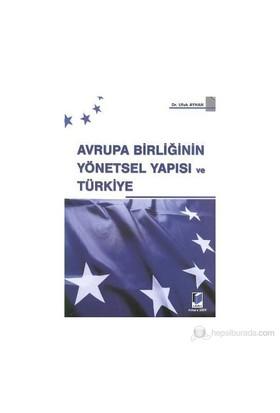 Avrupa Birliğinin Yönetsel Yapısı Ve Türkiye-Ufuk Ayhan