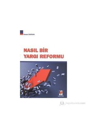 Nasıl Bir Yargı Reformu-Hasan Dursun
