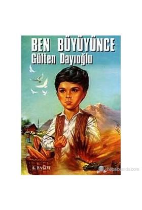 Ben Büyüyünce - Gülten Dayıoğlu