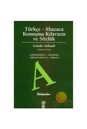 Türkçe - Abazaca Konuşma Kılavuzu Ve Sözlük-Gunda Ankuab