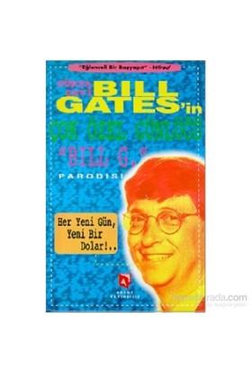 Dünya Devi Bill Gates'in Çok Özel Günlüğü Bill G. Parodisi Her Yeni Bir Gün, Yeni Bir Dolar!...