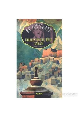 Charles Dexter Ward Vakası - Toplu Eserler 2 - Howard Phillips Lovecraft