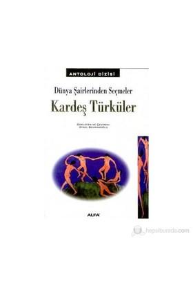 Kardeş Türküler Dünya Şairlerinden Seçmeler 128 Şairden 214 Şiir-Derleme