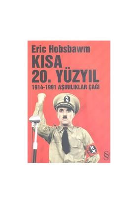 Kısa 20. Yüzyıl / 1914-1991 Aşırılıklar Çağı - Eric J. Hobsbawm