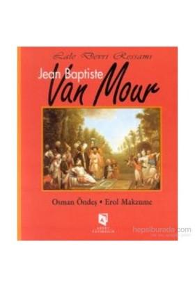 Lale Devri Ressamı Jean Baptiste Van Mour-Osman Öndeş