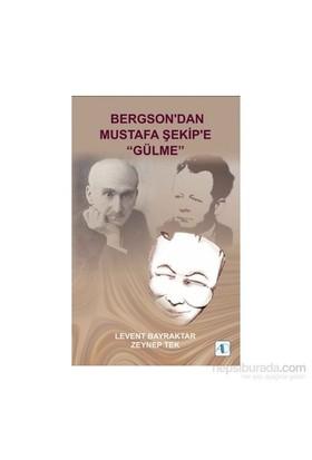"Bergson'dan Mustafa Şekip'e ""Gülme"""