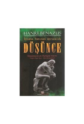 """İnsana Tanınan Ayrıcalık """"Düşünce""""-Henri Benazus"""