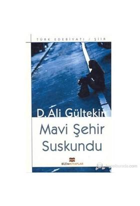 Mavi Şehir Suskundu-D. Ali Gültekin