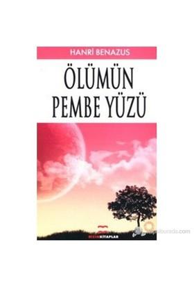 Ölümün Pembe Yüzü-Henri Benazus