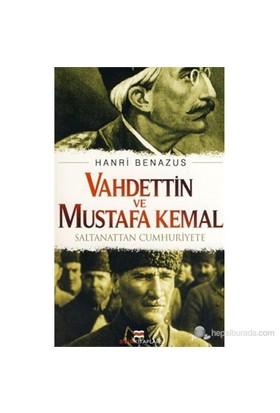 Vahdettin ve Mustafa Kemal (Saltanattan Cumhuriyete)