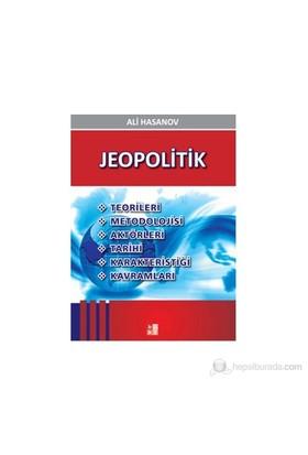 Jeopolitik - (Teorileri, Metodolojisi, Aktörleri, Tarihi, Karakteristiği, Kavramları)