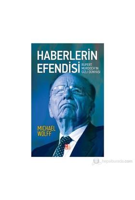 Haberlerin Efendisi - (Rupert Murdoch'In Gizli Dünyası)-Michael Wolff