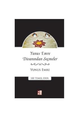 100 Temel Eser Yunus Emre Divanından Seçmeler