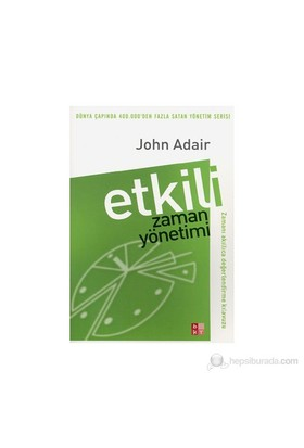 Etkili Zaman Yönetimi - John Adair