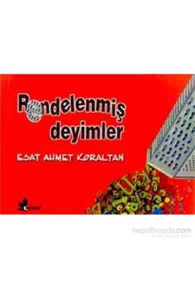 Rendelenmiş Deyimler-Esat Ahmet Koraltan