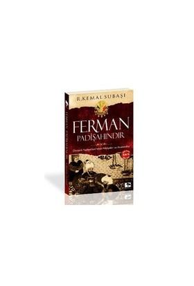 Ferman Padişahındır (Cep Boy)-R. Kemal Subaşı