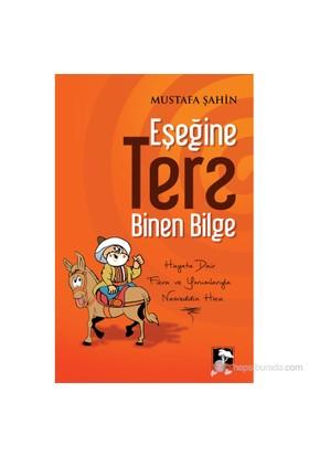 Eşeğine Ters Binen Bilge-Mustafa Şahin