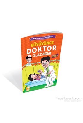 Büyüyünce Doktor Olacağım-Kolektif