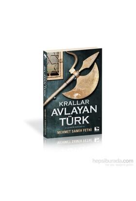 Krallar Avlayan Türk-Mehmet Samih Fethi