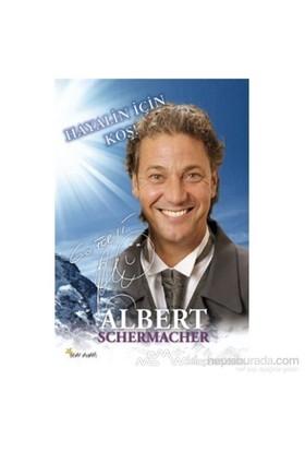 Hayalin İçin Koş-Albert Schermacher