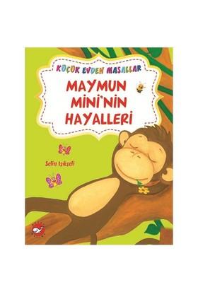 Küçük Evden Masallar: Maymun Mini'nin Hayalleri - Selin Işıkseli