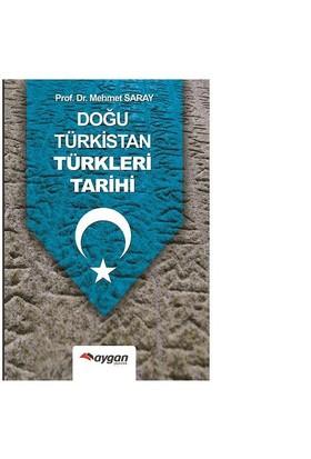 Doğu Türkistan Türkleri Tarihi-Mehmet Saray