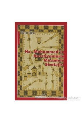 Hz. Muhammed'İn Hıristiyanlarla Mücadele Stratejisi-Murat Ağarı
