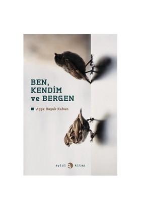 Ben, Kendim ve Bergen