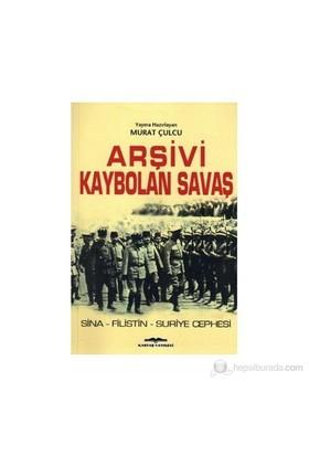 Arşivi Kaybolan Savaş - Murat Çulcu