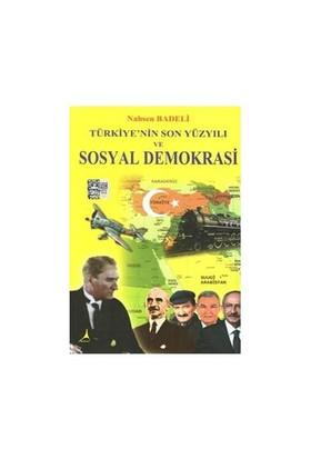 Türkiye'Nin Son Yüzyılı Ve Sosyal Demokrasi-Nahsen Badeli