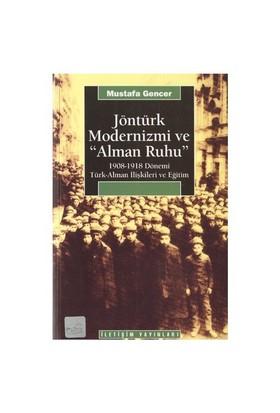 Jöntürk Modernizmi Ve 'Alman Ruhu'