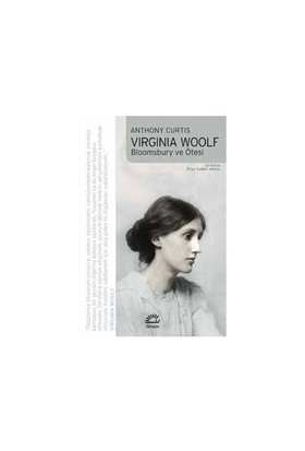 Virginia Woolf - Bloomsbury ve Ötesi - Anthony Curtis