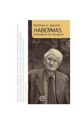 Habermas / Entelektüel Bir Biyografi-Matthew G. Specter