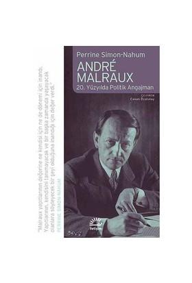 Andre Malraux - (20. Yüzyılda Politik Angajman)-Perrine Simon-Nahum