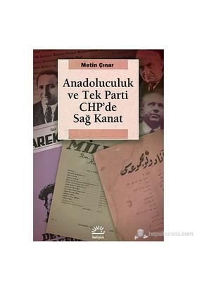 Anadoluculuk Ve Tek-Parti Chp'De Sağ Kanat-Metin Çınar