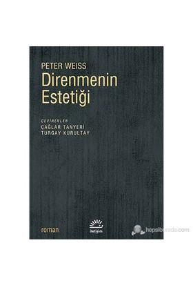 Direnmenin Estetiği-Peter Weiss