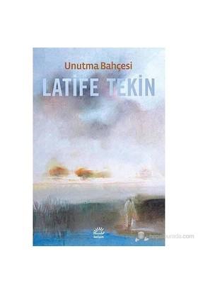 Unutma Bahçesi-Latife Tekin