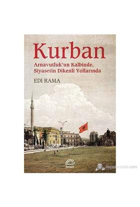 Kurban - (Arnavutluk'Un Kalbinde Siyasetin Dikenli Yollarında)-Edi Rama