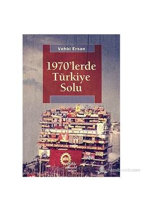 1970'Lerde Türkiye Solu-Vehbi Ersan