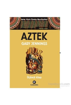 Aztek – Üçüncü Kitap-Gary Jennings