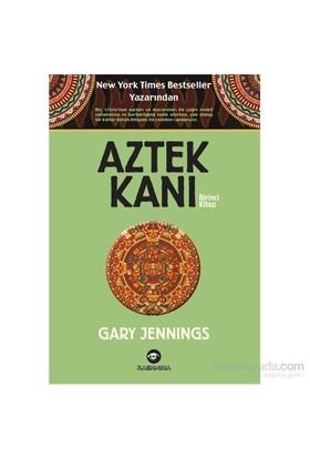 Aztek Kanı – Birinci Kitap-Gary Jennings