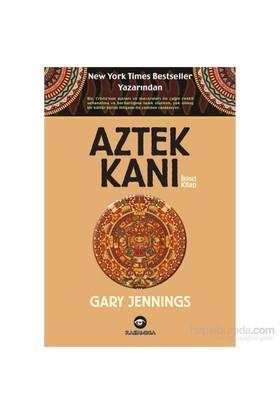 Aztek Kanı – İkinci Kitap-Gary Jennings
