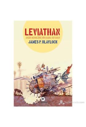 Leviathan - (Arzın Merkezine Bir Başka Seyahat)-James P. Blaylock
